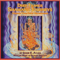 Deep Trance Shamanic Journeys: Vol. II